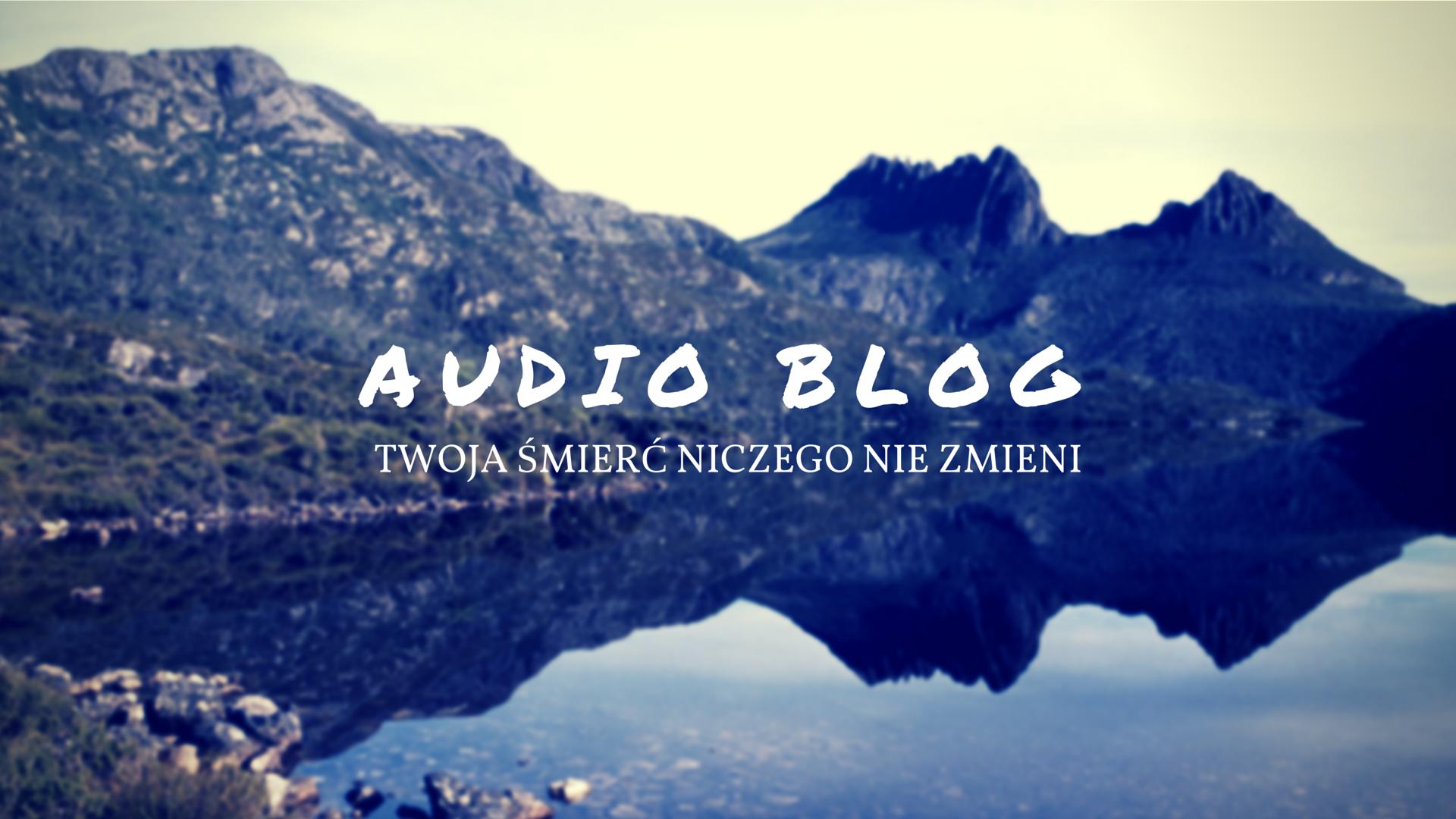Audio: Twoja śmierć niczego nie zmieni